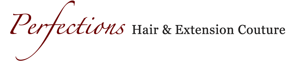 Perfections Hair & Extension Couture - Share Your Story